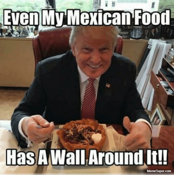 Even Mexican food has a wall around it.
