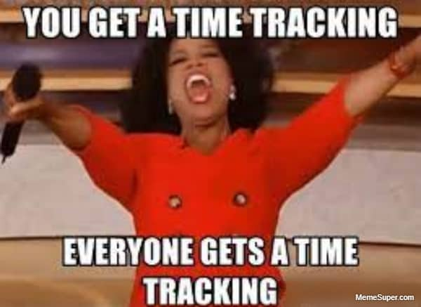 Everyone got a time tracking!