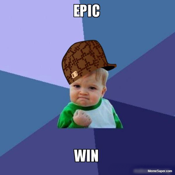 Friday Memes: Epic Win