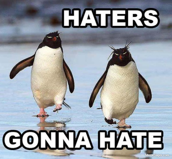 Friday Memes: Hater's gonna hate