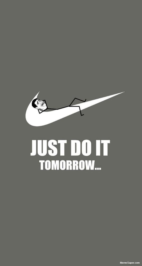 Friday Memes: Just do it tomorrow wallpaper