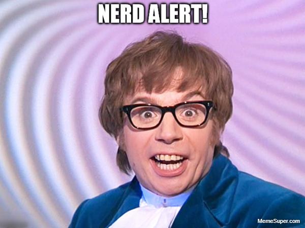 Friday Memes: Nerd Alert!!!