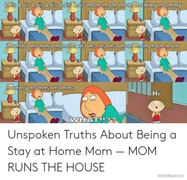 Friday Memes: Unspoken Truth about Mom