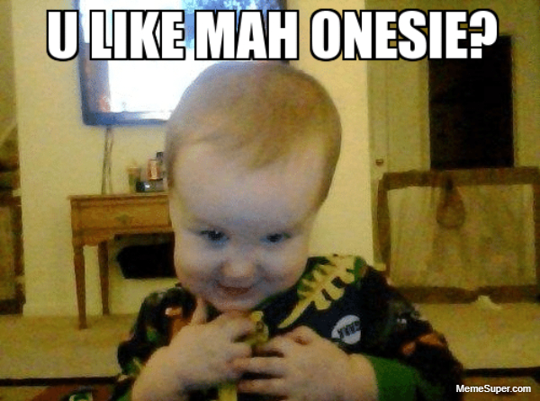 I love onesies!!!