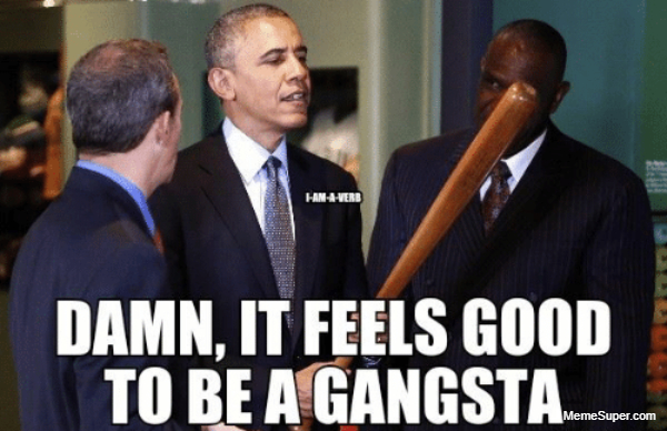 It's feels so good to be a gangster!