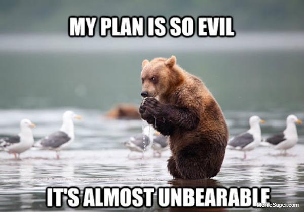 My plan is so evil!
