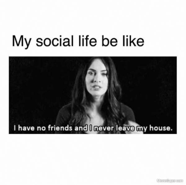 No social life