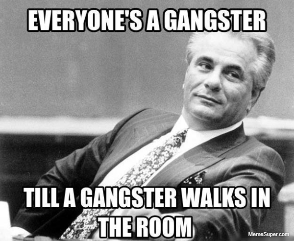 Real gangster in the room