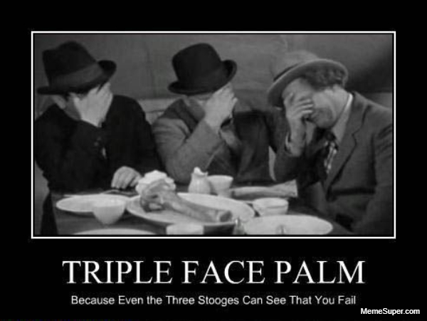 Triple Face Palm