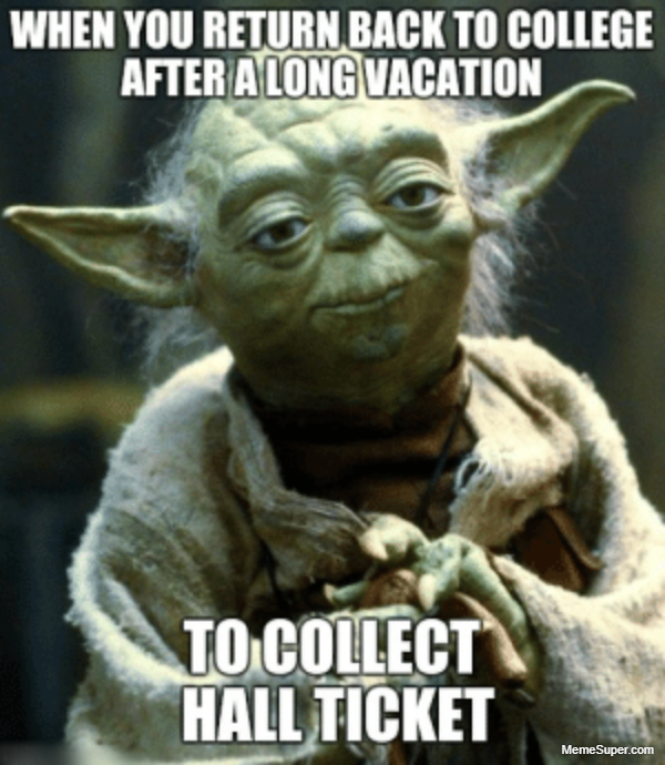 When you return back to college after a long vacation.